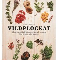9789127150300_200x_vildplockat-atliga-orter-blad-blommor-bar-och-svampar-fran-den-svenska-naturen_haftad 129 kr